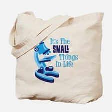 Its The SMALL Things In Life Tote Bag