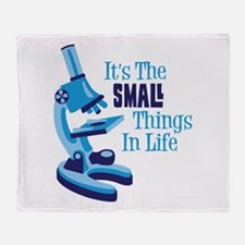 Its The SMALL Things In Life Throw Blanket