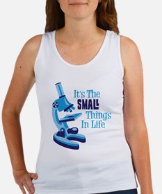 Its The SMALL Things In Life Tank Top