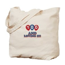 100 and loving it Tote Bag