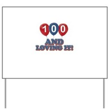 100 and loving it Yard Sign