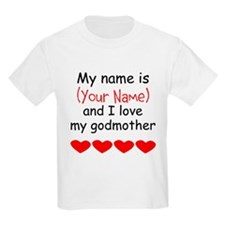 My Name Is And I Love My Godmother T-Shirt