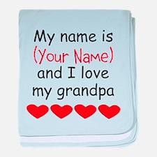 My Name Is And I Love My Grandpa baby blanket