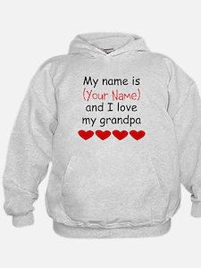 My Name Is And I Love My Grandpa Hoodie