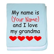 My Name Is And I Love My Grandma baby blanket