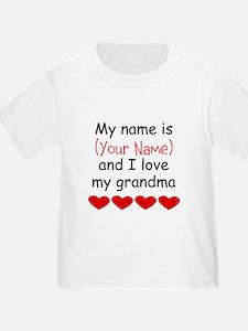 My Name Is And I Love My Grandma T-Shirt