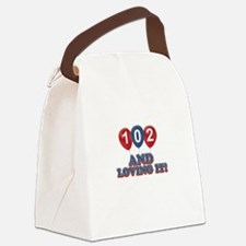 102 and loving it Canvas Lunch Bag