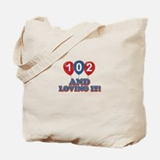 102 and loving it Tote Bag