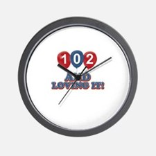 102 and loving it Wall Clock