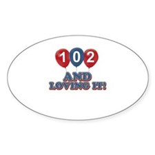 102 and loving it Decal