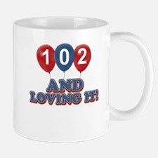 102 and loving it Mug