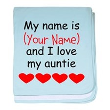 My Name Is And I Love My Auntie baby blanket
