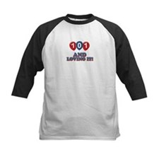 101 and loving it Tee