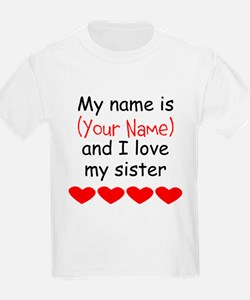 My Name Is And I Love My Sister T-Shirt