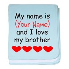 My Name Is And I Love My Brother baby blanket