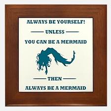Always Be A Mermaid Framed Tile