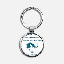 Always Be A Mermaid Round Keychain