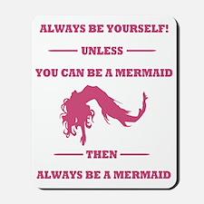 Pink Always Be a Mermaid Mousepad