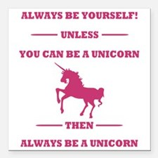 """Pink Always Be a Unicorn Square Car Magnet 3"""" x 3"""""""