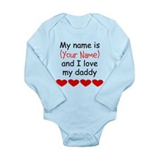 My Name Is And I Love My Daddy Body Suit