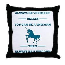 Blue Always Be Yourself Unicorn Throw Pillow