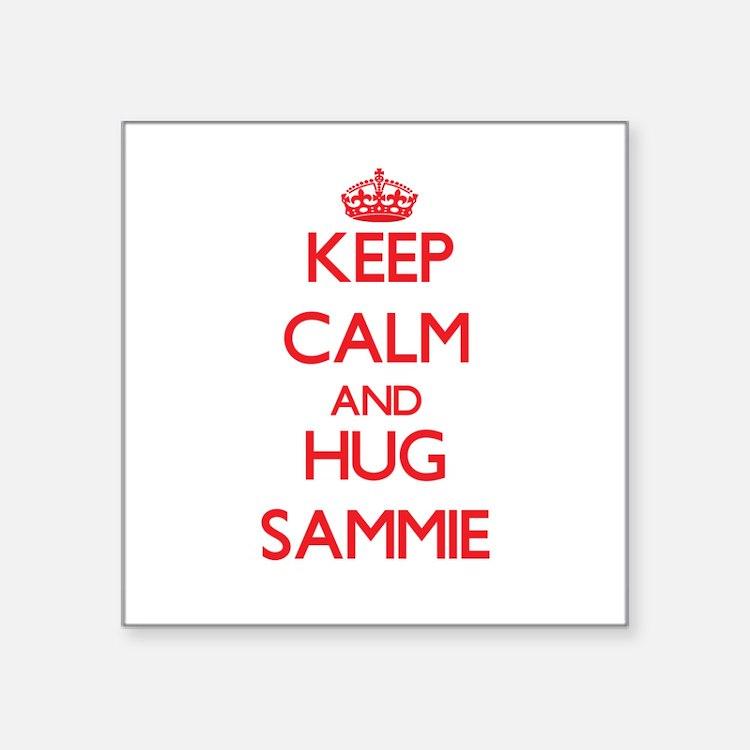 Keep Calm and HUG Sammie Sticker