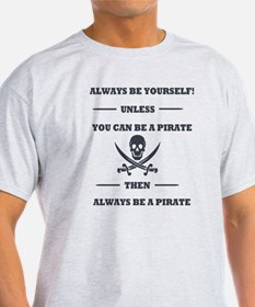 Dark Always Be Yourself Pirate T-Shirt