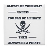 Be a pirate Drink Coasters