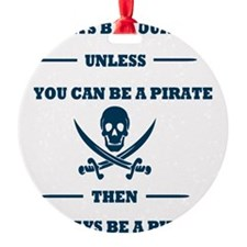 Blue Always Be Yourself Pirate Ornament