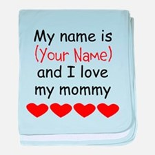 My Name Is And I Love My Mommy baby blanket