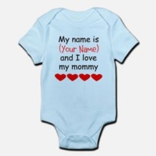 My Name Is And I Love My Mommy Body Suit