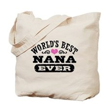 World's Best Nana Ever Tote Bag