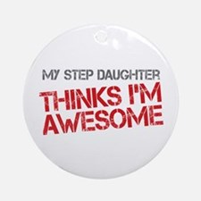 Step Daughter Awesome Ornament (Round)