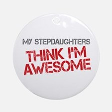Stepdaughters Awesome Ornament (Round)