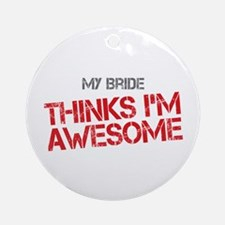 Bride Awesome Ornament (Round)