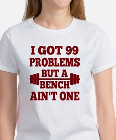 Red 99 Problems But A Bench Ain't  Tee