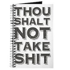 Thou shalt not take shit Journal