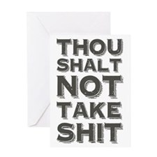 Thou shalt not take shit Greeting Card