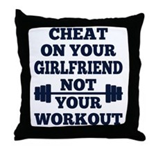 Funny Cheat on Girlfriend Not Workout Throw Pillow