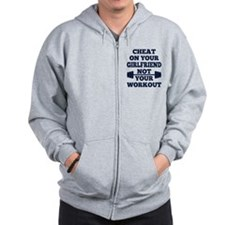 Funny Cheat on Girlfriend Not Workout Zip Hoodie