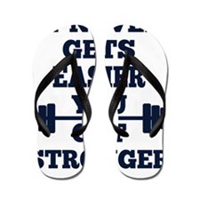 It Never Gets Easier You Get Stronger Flip Flops