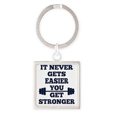 It Never Gets Easier You Get Stron Square Keychain