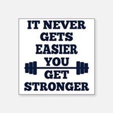 """It Never Gets Easier You Ge Square Sticker 3"""" x 3"""""""
