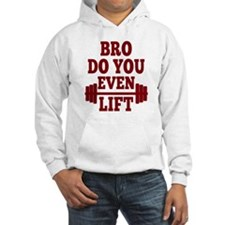Bro Do You Even Lift Red Hoodie