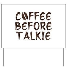 Coffee Before Talkie Yard Sign