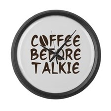 Coffee Before Talkie Large Wall Clock