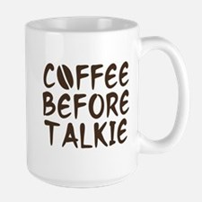 Coffee Before Talkie Large Mug