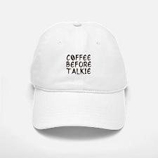 Coffee Before Talkie Baseball Baseball Cap