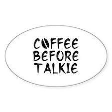 Coffee Before Talkie Decal
