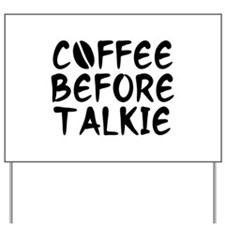Coffee Before Talkie Yard Sign